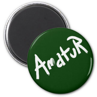 A is for AMATEUR: Designs from the I Am A ..Shop. Fridge Magnet