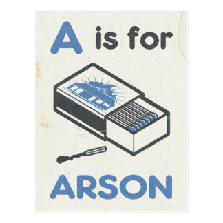A is for Arson Postcard