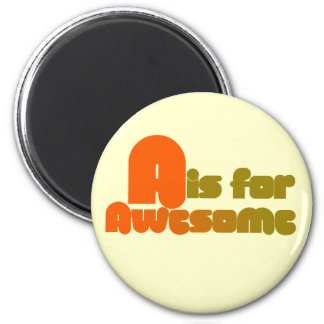A is for Awesome 6 Cm Round Magnet