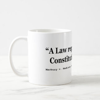 A Law Repugnant To The Constitution Is Void Coffee Mug