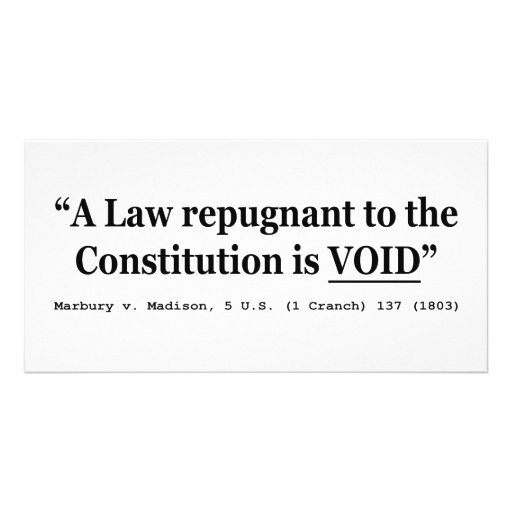 A Law Repugnant To The Constitution Is Void Photo Cards