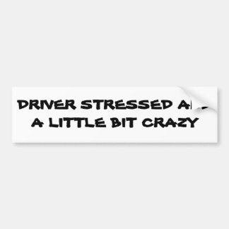 A little bit crazy car bumper sticker