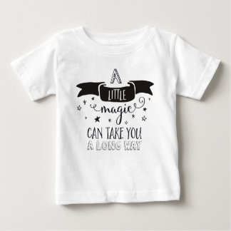 a Little Magic can take you a lung way Baby T-Shirt