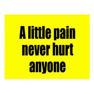A Little Pain Never Hurt Anyone Postcard