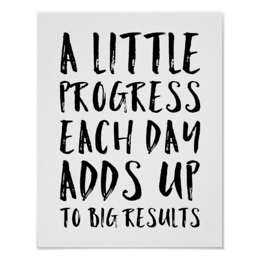 A Little Progress Motivational Quote Poster