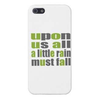 A Little Rain Must Fall Case For The iPhone 5