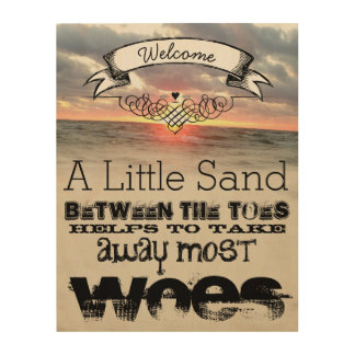 A Little Sand Between the Toes Takes Away Woes Wood Prints