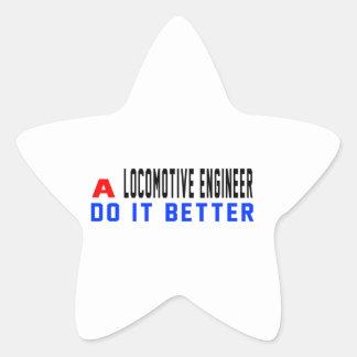 A Locomotive engineer Do It Better Star Sticker