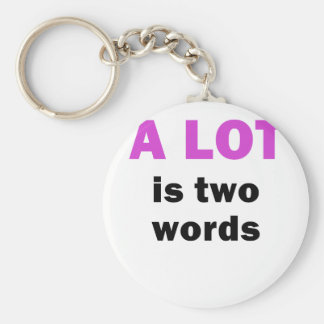 A Lot is Two Words Basic Round Button Key Ring