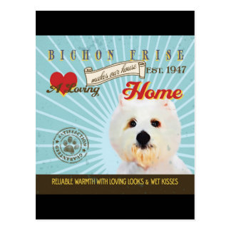 A Loving Bichon Frise Makes Our House Home Postcard