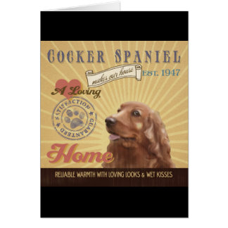 A Loving Cocker Spaniel Makes Our House Home Card