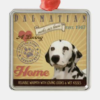 A Loving Dalmatian Makes Our House Home Silver-Colored Square Decoration