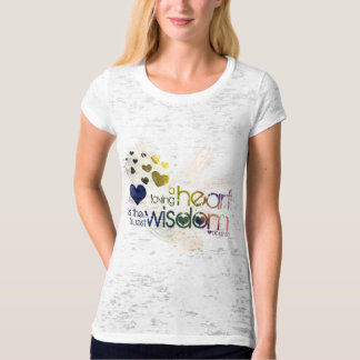 a loving heart is the truest wisdom T-Shirt