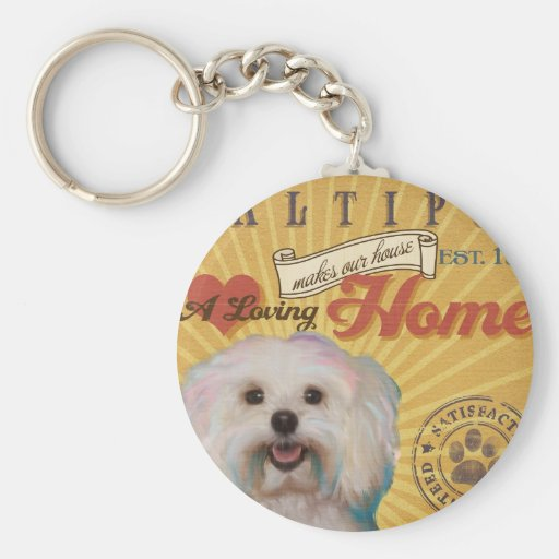A Loving Maltipoo Makes Our House Home Keychain