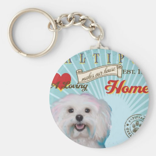 A Loving Maltipoo Makes Our House Home Keychains