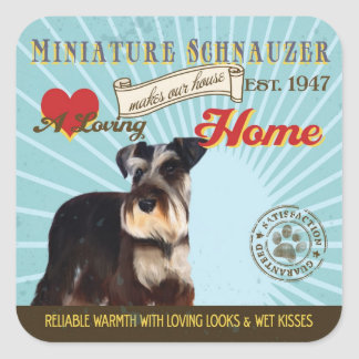 A Loving Miniature Schnauzer Makes Our House Home Square Sticker