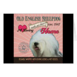 A Loving Old English Sheepdog Makes Our House Home Greeting Card