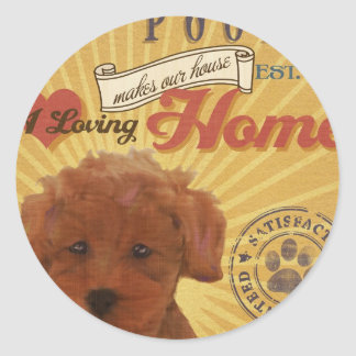 A loving Toy Poodle Makes Our House home Round Sticker