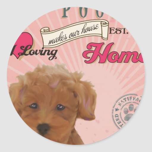 A Loving Toy Poodle Makes Our House Home Round Stickers