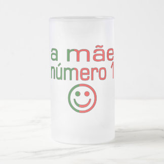 A Mãe Número 1 - Number 1 Mom in Portuguese Frosted Glass Beer Mug