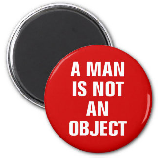A Man Is Not An Object 6 Cm Round Magnet
