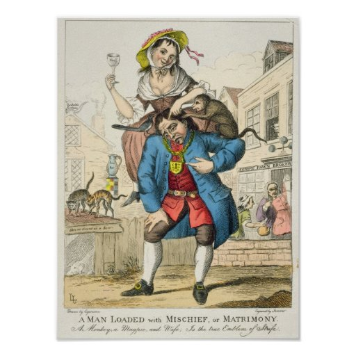 A Man Loaded with Mischief, or Matrimony, c.1766 Posters