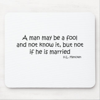 A Married Fool quote Mouse Mats