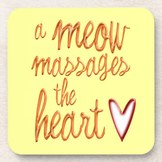 A meow massages the heart. beverage coasters