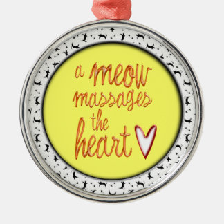 A meow massages the heart. round metal christmas ornament