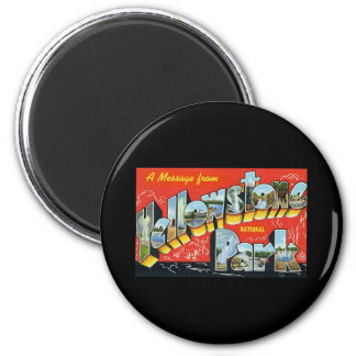 A Message from Yellowstone National Park 6 Cm Round Magnet