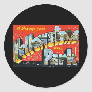 A Message from Yellowstone National Park Classic Round Sticker