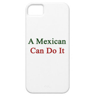 A Mexican Can Do It iPhone 5 Cases