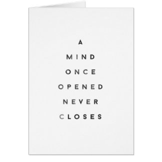 A Mind Once Opened Never Closes Card