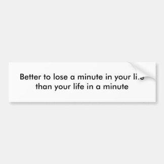 A minute in your life car bumper sticker