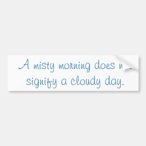 A Misty Morning... Bumper Sticker