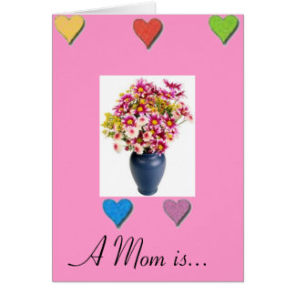 A Mom is... Greeting Card