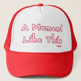 A Moment Like This Trucker Hat