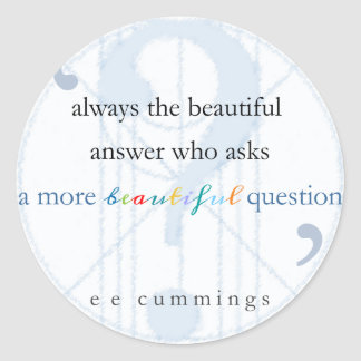 A More Beautiful Question Classic Round Sticker