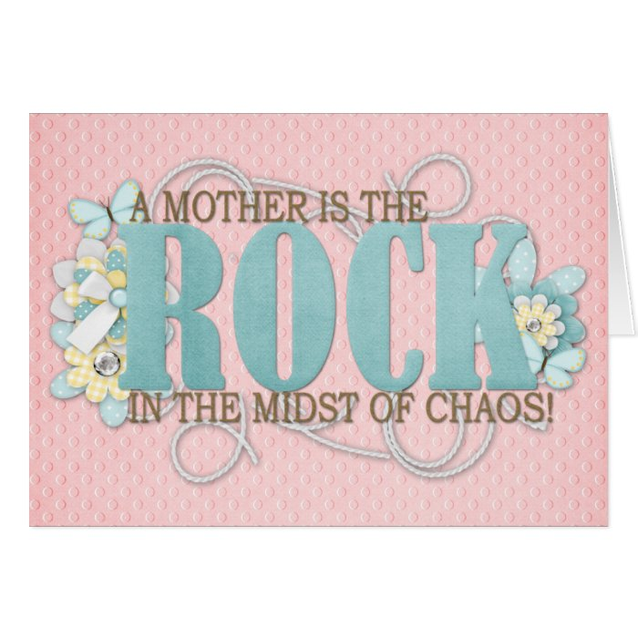 A mother is the rock greeting card