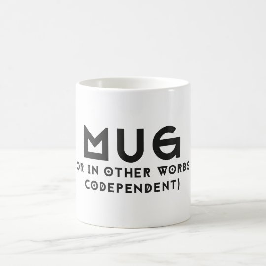 A mug for codependents