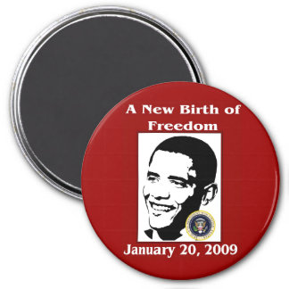 A NEW BIRTH OF FREEDOM Obama Inauguration Day 7.5 Cm Round Magnet