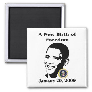 A NEW BIRTH OF FREEDOM Obama Inauguration Day Square Magnet