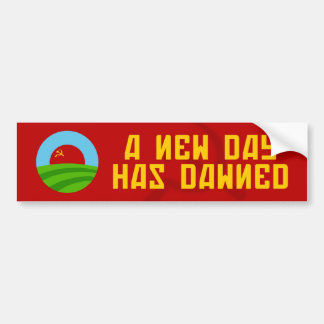 A New Day Has Dawned - Bumper Sticker