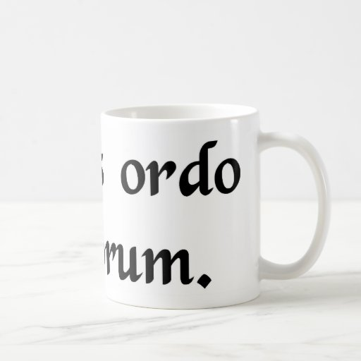 A new order for the ages. coffee mug
