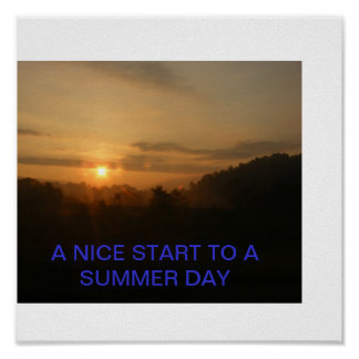 A NICE START TO A SUMMER DAY POSTER