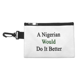 A Nigerian Would Do It Better Accessory Bag