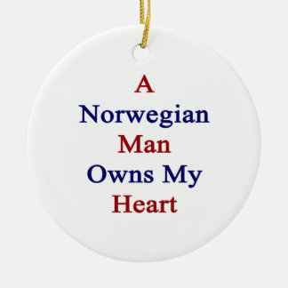 A Norwegian Man Owns My Heart Round Ceramic Decoration