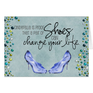 A pair of shoes can change your life- Greeting Car Card