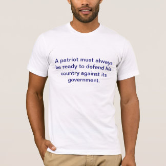 """A patriot must always be ready to defend his coun T-Shirt"