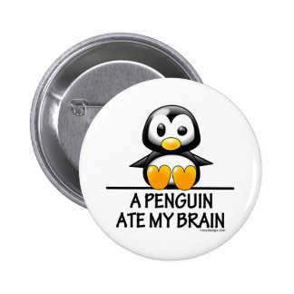 A Penguin Ate My Brain 6 Cm Round Badge